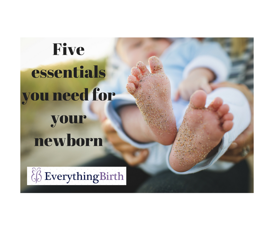 Five essentials you need for your newborn