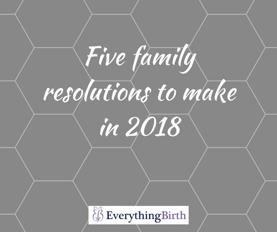 Five family resolutions to make in 2018