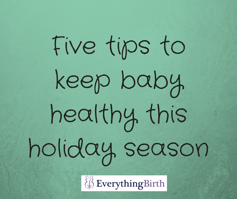 Five tips to keep baby healthy this holiday season