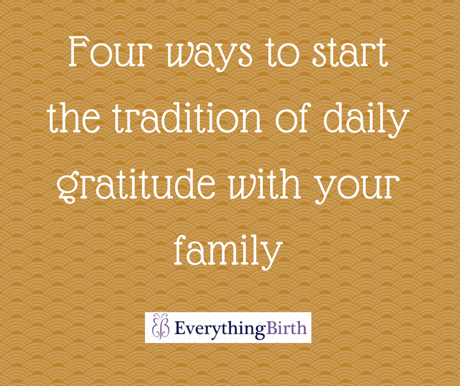 Four ways to start the tradition of daily gratitude with your family