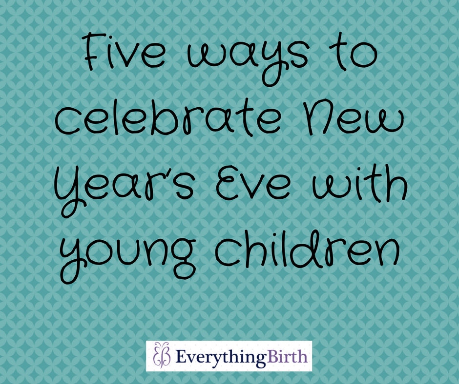 Five ways to celebrate New Year's Eve with young children