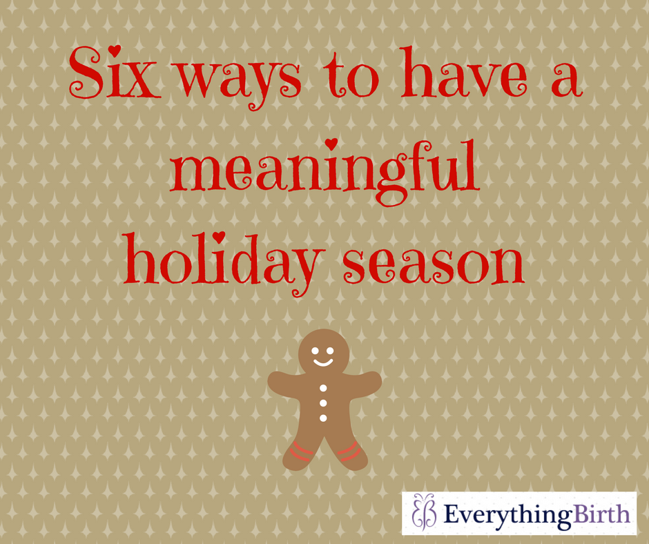 Six ways to have a meaningful holiday season