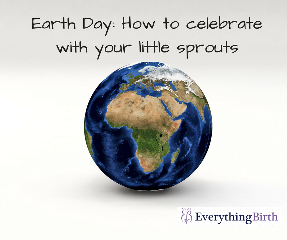Earth Day: How to celebrate with your little sprouts
