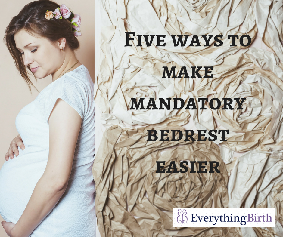 Five ways to make mandatory bedrest easier