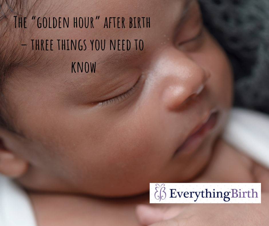"The ""golden hour"" after birth – three things you need to know"
