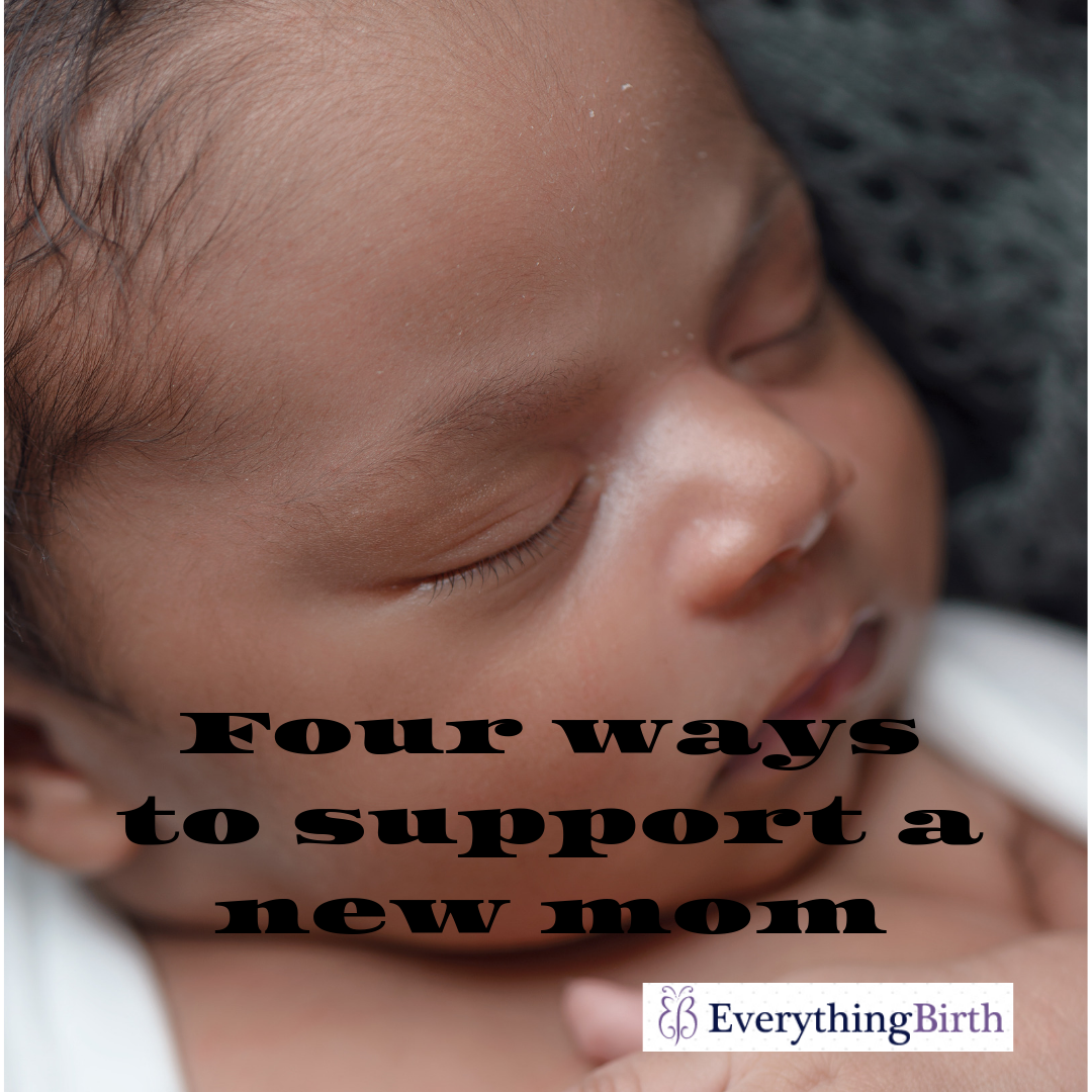 Four ways to support a new mom