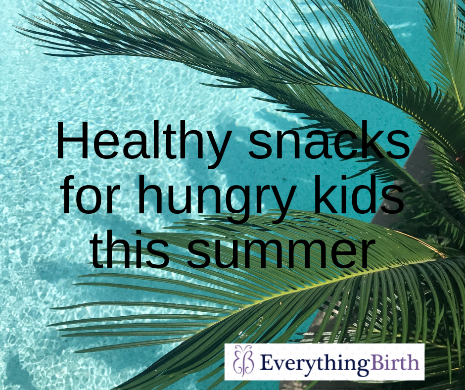 Healthy snacks for hungry kids this summer