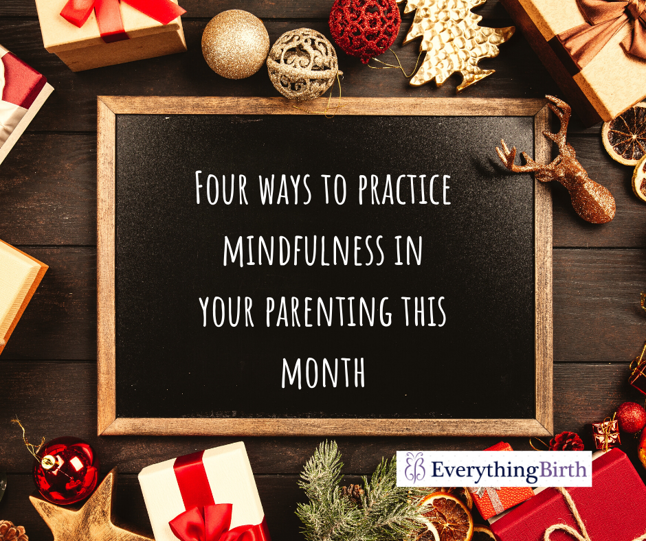 Four ways to practice mindfulness in your parenting this month