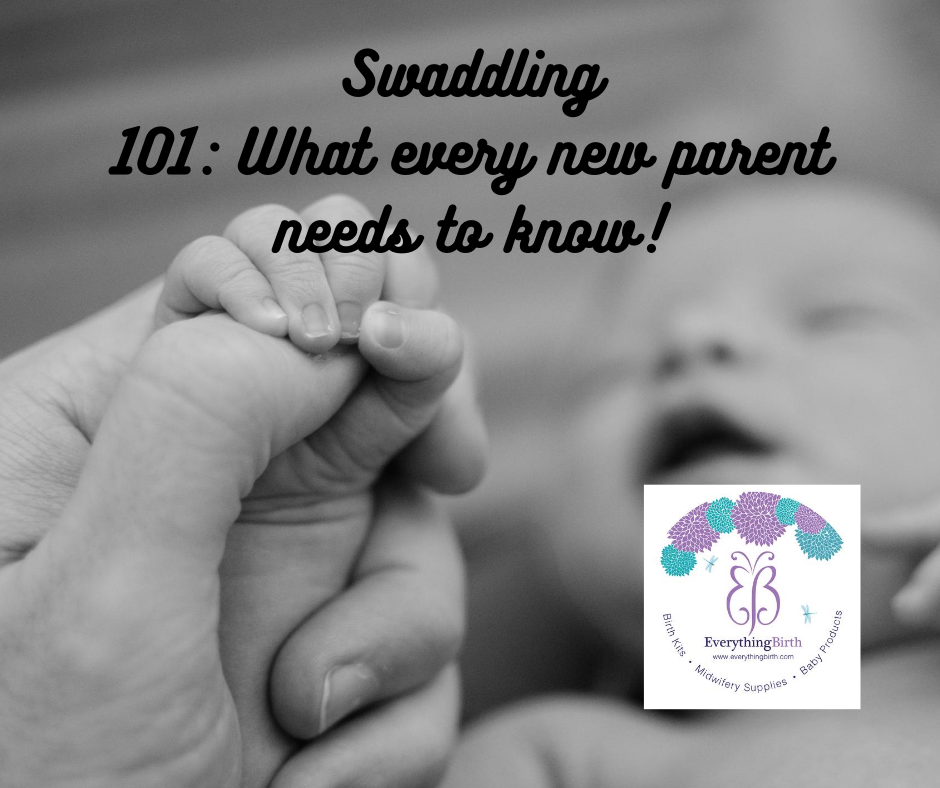 Swaddling 101: What every new parent needs to know!