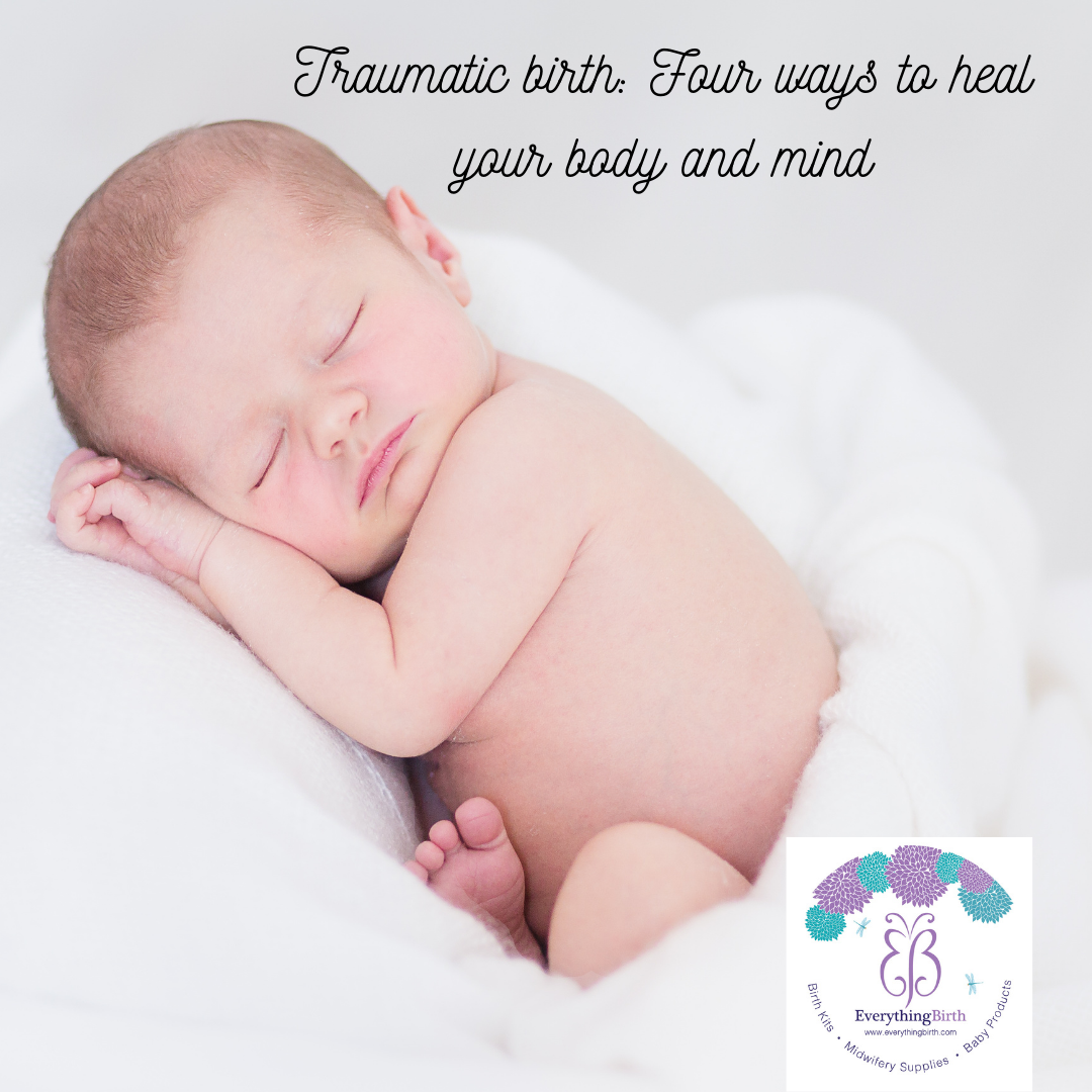 Traumatic birth: Four ways to heal your body and mind