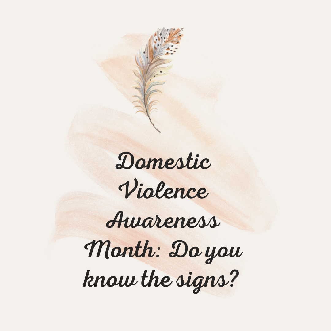 Domestic Violence Awareness Month: Do you know the signs?